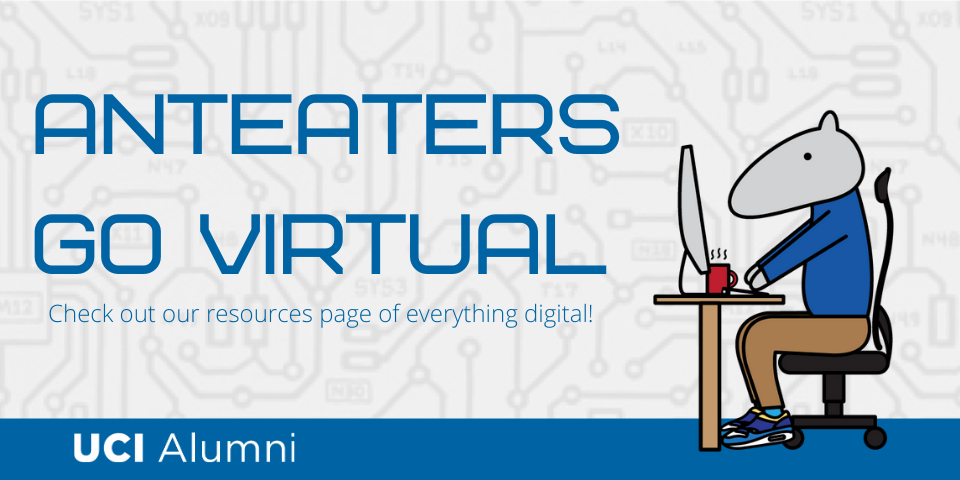 Anteaters Go Virtual! Check out our resources page of everything digital! http://bit.ly/UCIvirtual